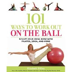 Fitball 101 Ways to Work Out on the Ball