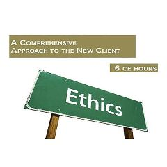 Castine Consulting Ethics: A Comprehensive Approach to the New Client: 6 Continuing Education Hours