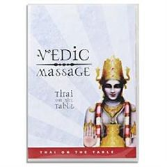 Vedic Conservatory Vedic Massage- Thai On The Table DVD - 2 Disc Set