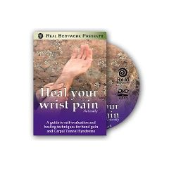 Real Bodywork Heal Your Wrist Pain Naturally DVD