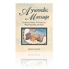 Simon And Schuster Ayurvedic Massage: Traditional Indian Techniques