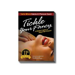 Tickle Kitty Tickle Your Fancy: A Woman's Guide to Sexual Self-Pleasure