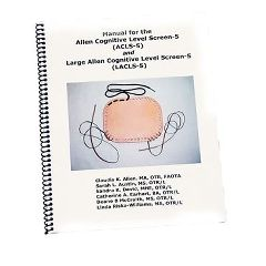 Allen Diagnostic Manual For The Allen Cognitive Level Screen-5 With Acls And Lacls Tools