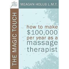 Hundred Thousand Dollar Massage The Magic Touch: How To Make $100K/Year-Mt, Paperback
